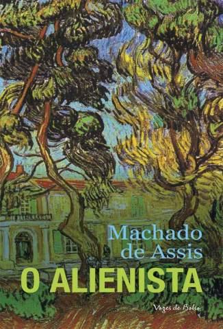 Baixar Livro O Alienista - Machado de Assis em ePub PDF Mobi ou Ler Online