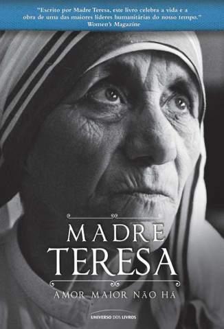 Baixar Livro Amor Maior Não Há - Madre Teresa de Calcutá em ePub PDF Mobi ou Ler Online