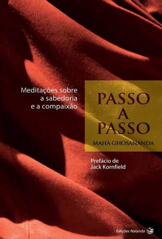 Baixar Passo a Passo: Meditações Sobre a Sabedoria e a Compaixão - Maha Ghosananda ePub PDF Mobi ou Ler Online