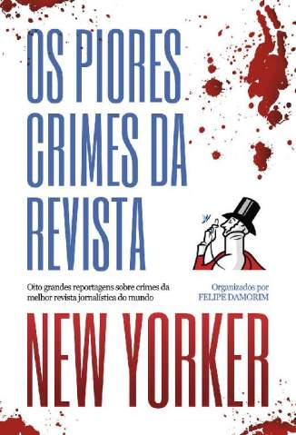 Baixar Livro Os Piores Crimes da Revista New Yorker - Malcolm Gladwell em ePub PDF Mobi ou Ler Online