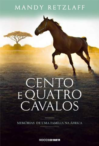Baixar Livro Cento e Quatro Cavalos - Mandy Retzlaff em ePub PDF Mobi ou Ler Online