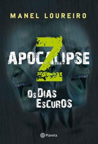 Baixar Os Dias Escuros - Apocalipse Z Vol. 2 - Manel Loureiro Doval em ePub Mobi PDF ou Ler Online