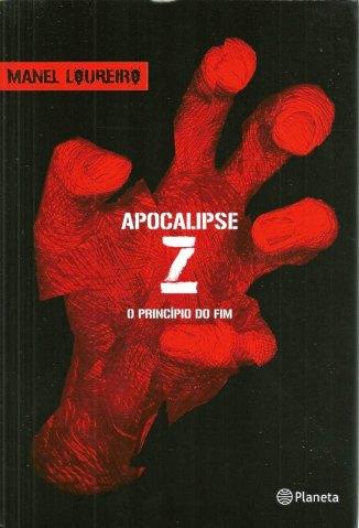 Baixar O Princípio do Fim - Apocalipse Z Vol. 1 - Manel Loureiro Doval  em ePub Mobi PDF ou Ler Online