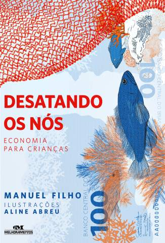 Baixar Livro Desatando Os Nós: Economia para Crianças - Manuel Filho em ePub PDF Mobi ou Ler Online