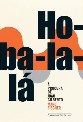 Baixar Ho-Ba-La-Lá - Marc Fischer ePub PDF Mobi ou Ler Online
