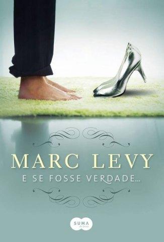 Baixar Livro E Se Fosse Verdade - Marc Levy em ePub PDF Mobi ou Ler Online