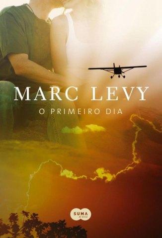 Baixar Livro O Primeiro Dia - Marc Levy em ePub PDF Mobi ou Ler Online