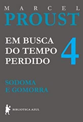 Baixar Sodoma e Gomorra - Em Busca do Tempo Perdido Vol. 4 - Marcel Proust  ePub PDF Mobi ou Ler Online