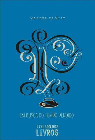 Baixar Em Busca do Tempo Perdido - Coleção Completa - Marcel Proust ePub PDF Mobi ou Ler Online