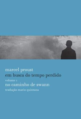 Baixar No Caminho de Swann - Em Busca do Tempo Perdido Vol. 1 - Marcel Proust ePub PDF Mobi ou Ler Online