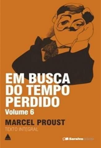 Baixar A Fugitiva - Em Busca do Tempo Perdido Vol. 6 - Marcel Proust ePub PDF Mobi ou Ler Online