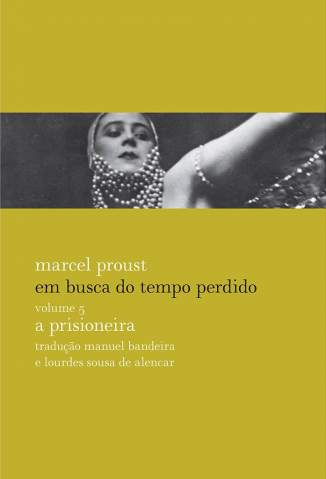 Baixar A Prisioneira - Em Busca do Tempo Perdido Vol. 5 - Marcel Proust ePub PDF Mobi ou Ler Online