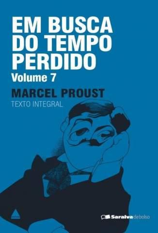 Baixar O Tempo Recuperado - Em Busca do Tempo Perdido Vol. 7 - Marcel Proust ePub PDF Mobi ou Ler Online