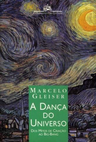 Baixar A Dança do Universo - Marcelo Gleiser ePub PDF Mobi ou Ler Online