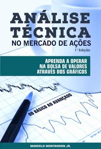 Baixar Livro Análise Técnica No Mercado de Ações - Marcelo Montandon Jr  em ePub PDF Mobi ou Ler Online