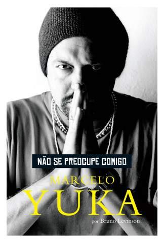 Baixar Não Se Preocupe Comigo - Marcelo Yuka ePub PDF Mobi ou Ler Online