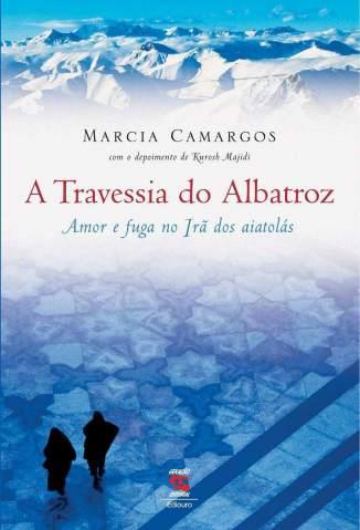 Baixar A Travessia do Albatroz - Marcia Camargos ePub PDF Mobi ou Ler Online