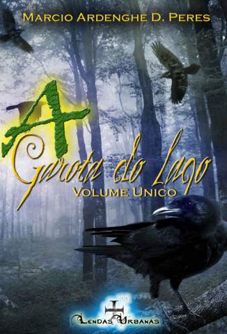Baixar A Garota do Lago - Volume Único - Marcio Ardenghe D. Peres ePub PDF Mobi ou Ler Online