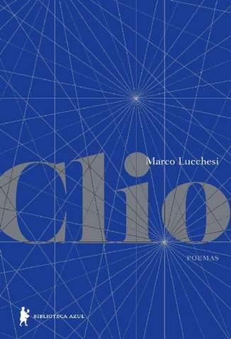 Baixar Clio - Poemas - Marco Lucchesi ePub PDF Mobi ou Ler Online