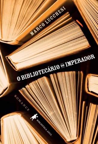 Baixar O Bibliotecário do Imperador - Marco Lucchesi ePub PDF Mobi ou Ler Online