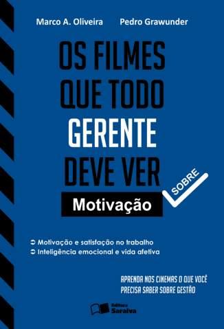 Baixar Os Filmes que Todo Gerente Deve Ver - Marco A. Oliveira  ePub PDF Mobi ou Ler Online