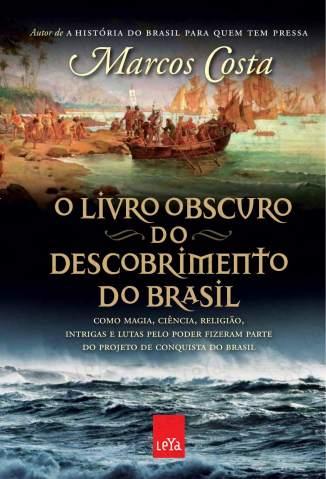 Baixar Livro O Livro Obscuro do Descobrimento - Marcos Costa em ePub PDF Mobi ou Ler Online