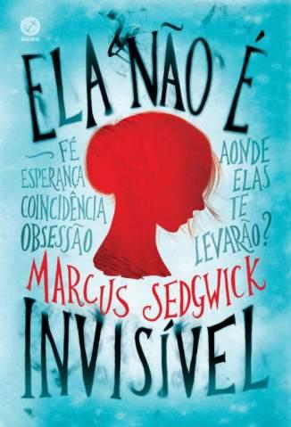 Baixar Livro Ela Não é Invisível - Marcus Sedgwick em ePub PDF Mobi ou Ler Online