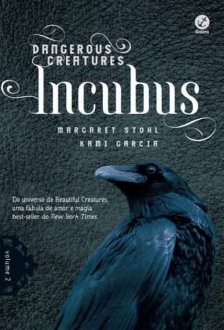 Baixar Incubus - Dangerous Creatures Vol. 2 - Margaret Stohl  ePub PDF Mobi ou Ler Online