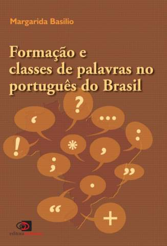 Baixar Formação e Classes de Palavras No Português do Brasil - Margarida Basilio ePub PDF Mobi ou Ler Online