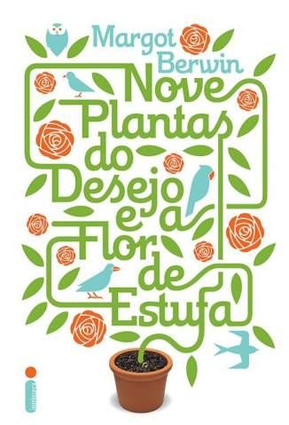 Baixar Nove Plantas do Desejo e a Flor de Estufa - Margot Berwin ePub PDF Mobi ou Ler Online