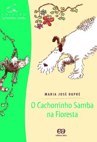 Baixar Livro O Cachorrinho Samba Na Floresta - Maria José Dupré em ePub PDF Mobi ou Ler Online