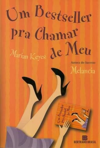 Baixar Livro Um Bestseller Pra Chamar de Meu - Marian Keyes em ePub PDF Mobi ou Ler Online