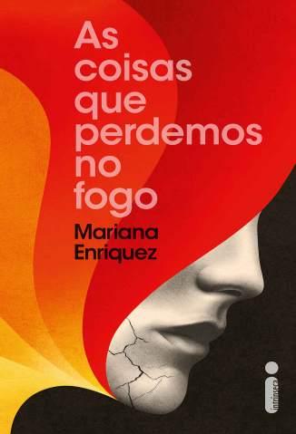 Baixar Livro As Coisas que Perdemos No Fogo - Mariana Enriquez em ePub PDF Mobi ou Ler Online
