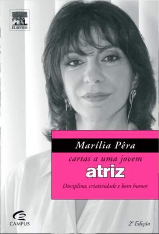 Baixar Marília Pêra - Cartas a uma Jovem Atriz - Marília Pêra ePub PDF Mobi ou Ler Online