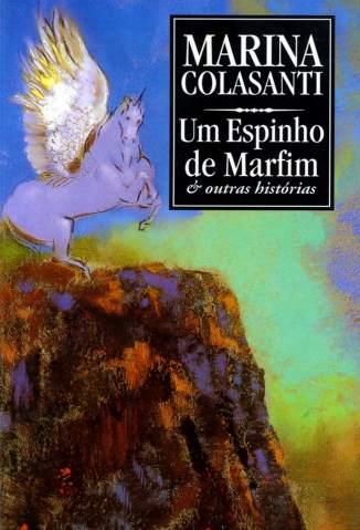 Baixar Um Espinho de Marfim e Outras Histórias - Marina Colasanti  ePub PDF Mobi ou Ler Online
