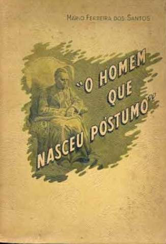 Baixar O Homem que Nasceu Póstumo - Mário Ferreira dos Santos ePub PDF Mobi ou Ler Online