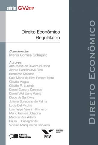 Baixar Direito Econômico Regulatório - Série Gvlaw - Mário Gomes Schapiro  ePub PDF Mobi ou Ler Online