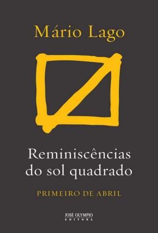 Baixar Livro Reminiscências do Sol Quadrado - Mário Lago em ePub PDF Mobi ou Ler Online