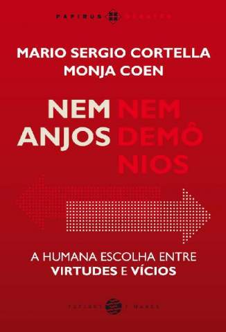 Baixar Livro Nem Anjos Nem Demônios (Papirus Debates) - Mario Sergio Cortella em ePub PDF Mobi ou Ler Online