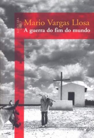 Baixar Livro A Guerra do Fim do Mundo - Mario Vargas Llosa em ePub PDF Mobi ou Ler Online