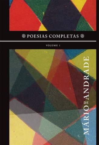 Baixar Livro Poesias Completas - Poesias Completas Vol. 1 - Mario de Andrade em ePub PDF Mobi ou Ler Online