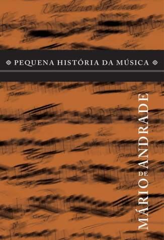Baixar Pequena História da Música - Mário de Andrade ePub PDF Mobi ou Ler Online