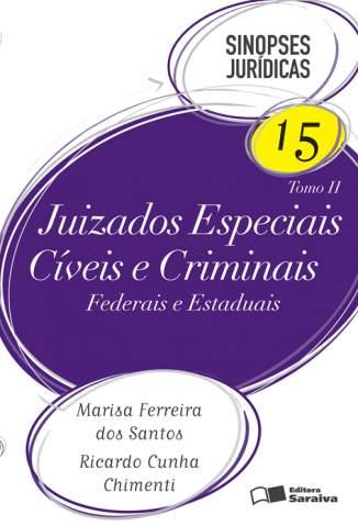 Baixar Juizados Especiais Cíveis e Criminais : Tomo II - Sinopses Jurídicas Vol. 15 - Marisa Ferreira dos Santos ePub PDF Mobi ou Ler Online