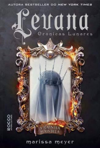 Baixar Livro Levana - As Crônicas Lunares Vol. 5 - Marissa Meyer em ePub PDF Mobi ou Ler Online