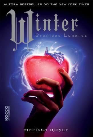 Baixar Winter - As Crônicas Lunares Vol. 4 - Marissa Meyer ePub PDF Mobi ou Ler Online