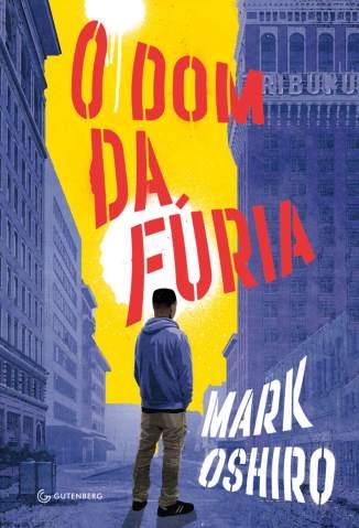 Baixar Livro O Dom da Fúria - Mark Oshiro em ePub PDF Mobi ou Ler Online