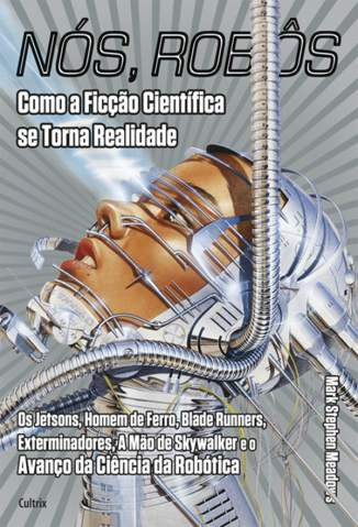 Baixar Nós, Robôs - Mark Stephen Meadows ePub PDF Mobi ou Ler Online