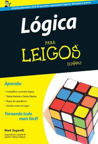 Baixar Livro Lógica para Leigos - Mark Zegarelli em ePub PDF Mobi ou Ler Online