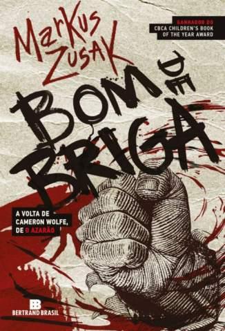 Baixar Bom de Briga - Trilogia Irmãos Wolfe Vol. 2 - Markus Zusak ePub PDF Mobi ou Ler Online