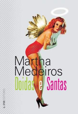 Baixar Doidas e Santas - Martha Medeiros ePub PDF Mobi ou Ler Online